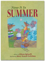 Now it is Summer by Eileen Spinelli, illustrated by Mary Newell DePalma