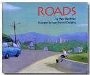 Roads by Marc Harshmann, illustrated by Mary Newell DePalma